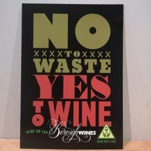 No to waste yes to wine sign